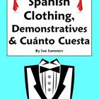Spanish Clothing, Demonstratives & Cuanto Cuesta/n - La Ropa