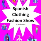 Spanish Clothing Fashion Show - La Ropa - Desfile de Moda