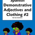 Spanish Demonstrative Adjectives & Clothing Worksheet #2