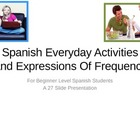 Spanish Everyday Activities And Expressions Of Frequency P