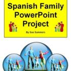Spanish Family PowerPoint Project - La Familia