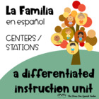 Spanish Family UNIT Stations / Differentiated Instruction
