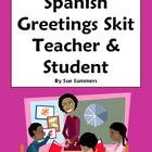 Spanish Greetings Skit / Role Play - Teacher & Student