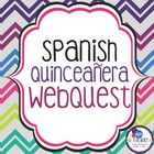 Spanish Quinceanera Webquest
