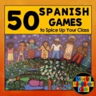 Spanish Review Games:  50 Games and Activities to Spice Up