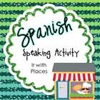 Spanish Speaking Activities Ir with Places