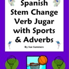 Spanish Stem Change Verb Jugar Sports & Adverbs 10 Sentenc