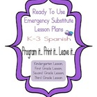 Spanish Substitute EmergencyLesson Plans K-3 Ready to Use Day 1