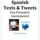 Spanish Texts &amp; Tweets-Fun Formative Assessments!