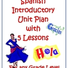 Spanish Unit Plan with 5 Lessons - Introductory