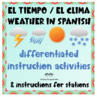 Spanish Weather / Tiempo / Clima UNIT: Differentiated Inst
