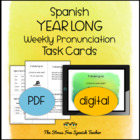 Spanish - Year Long, Weekly Pronunciation / Speaking Activities