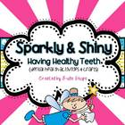 Sparkly &amp; Shiny- Having Healthy Teeth