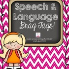 Speech & Language Brag Tags!