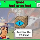 Speed Deal or no Deal