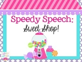 Speedy Speech: Sweet Shop!