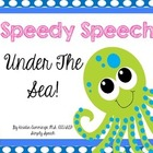 Speedy Speech: Under the Sea