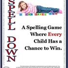 Spell Down: A Spelling Game Where Every Child Has A Chance to Win