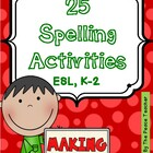 Spelling- 39  Fun Activities!