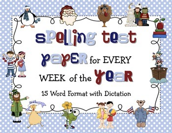Spelling Test Paper for Every Week - 15 WORDS and Dictation Lines