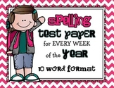 Spelling Test Paper for Every Week of the Year - 10 WORD  format