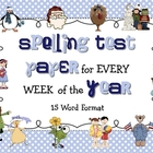 Spelling Test Paper for Every Week of the Year - 15 WORD format