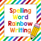 Spelling Word Rainbow Writing Packet