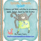 Splish, Splash, Splat - Math and literacy activities