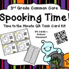 Spooking Time! 3rd Grade Common Core Time to the Minute QR