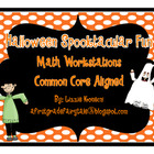 Spooktacular Halloween Math Workstations- Common Core Aligned