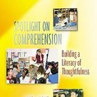 Spotlight on Comprehension - Building a Literacy of Though