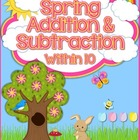 Spring Addition & Subtraction Within 10