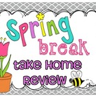 Spring Break Take Home Review