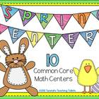 Spring Centers- 10 Common Core Math Centers