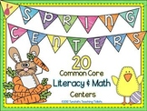Spring Centers- 20 Common Core Math and Literacy Centers