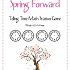 Spring Forward Telling TIme--Math Station Game