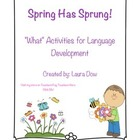 "Spring Has Sprung: Answering Wh- ""WHAT"" Questions"