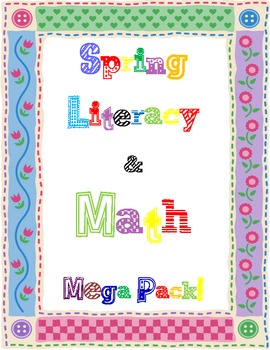 Spring Literacy & Math Mega Pack!  Common Core Infused