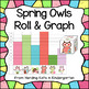 Spring Owls Roll & Graph Activity