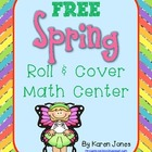 Spring Roll & Cover Math Center (FREE}