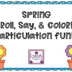 Spring Roll, Say & Color Articulation Fun!