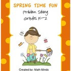 Spring Time Fun:  Problem Solving Activity K - 2