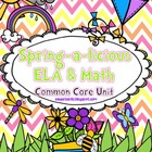 Spring-a-licious ELA &amp; Math Unit (Common Core Aligned)