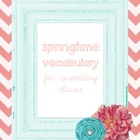 Springtime Vocabulary Packet for Secondary Classes