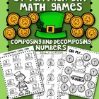 St. Patrick's DAY Math GAME Pack: Composing & Decomposing Numbers