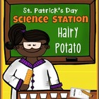 St. Patrick's Day:  Hairy Potato Science Station - 1st and