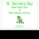 St. Patrick's Day Vowel Sound Sort & Word Making Activity