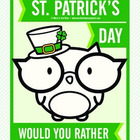 St. Patrick's Day Would You Rather