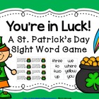 St. Patty's Day Sight Word Game~ You're in Luck!