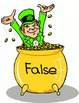 St Patty's Day True/False Pot Of Gold